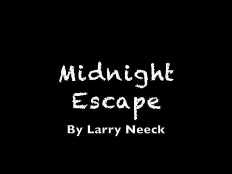Midnight Escape by Larry Neeck (Original Recording)