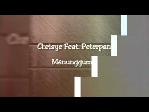 Chrisye Feat. Peterpan - Menunggumu Lyrics