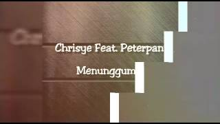 Video Chrisye Feat. Peterpan - Menunggumu Lyrics download MP3, 3GP, MP4, WEBM, AVI, FLV Oktober 2018
