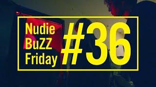 BuZZ / #36 Nudie BuZZ Friday