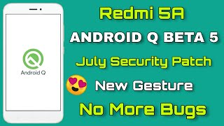 Android Q Rom For Redmi 5a - Face Unlock July Security Patch No More Bug - Android Q Beta 5