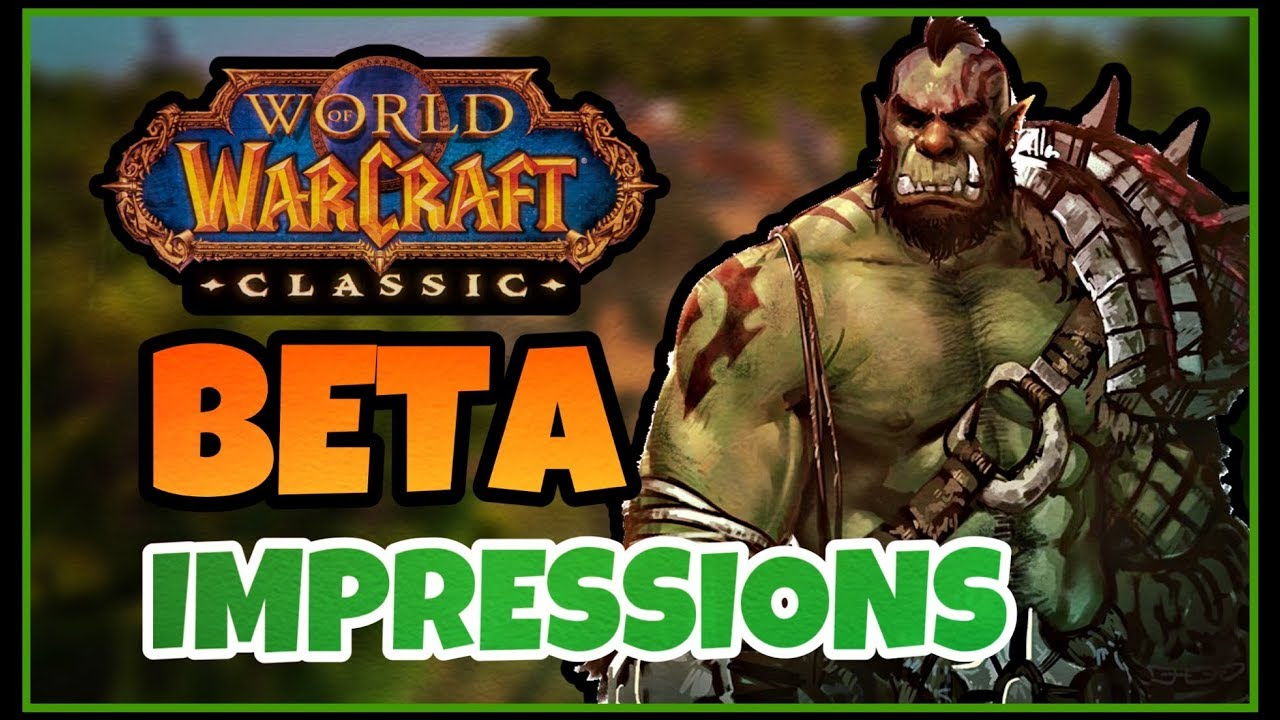Classic WoW BETA - FIRST IMPRESSIONS!!!