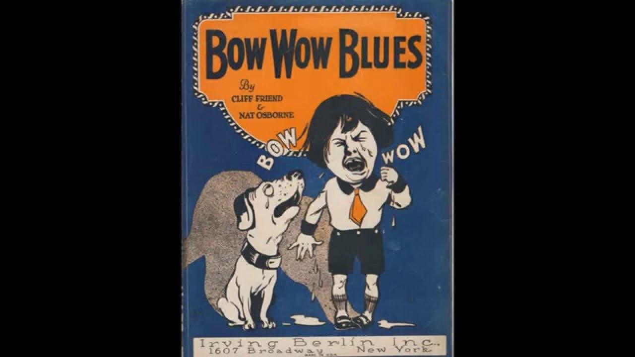 BOW WOW BLUES 1922 Cliff Friend/Nat Osborne DOG Vintage