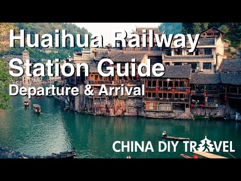 Huaihua Railway Station Guide - departure and arrival