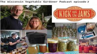 The Wisconsin Vegetable Gardener Podcast 7 Audio Only Guest Master Canner Christina Ward