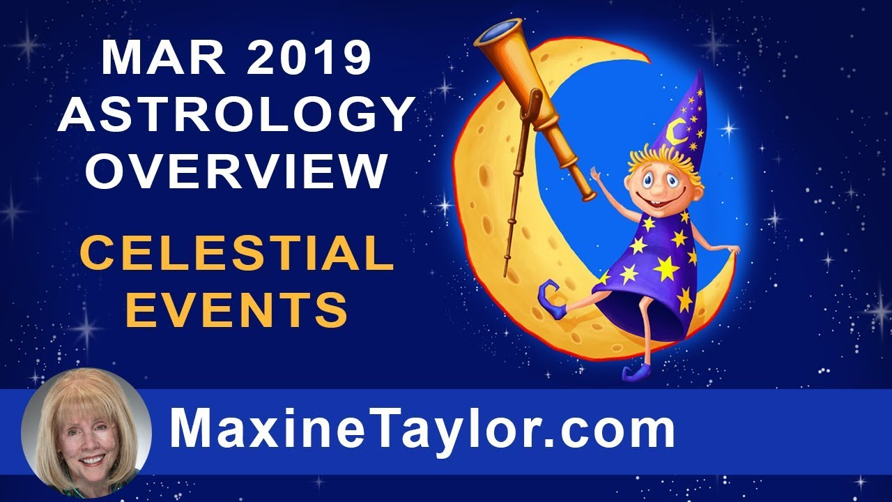 March 2019 Astrology Overview - Celestial Events