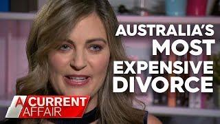 $40 million divorce | A Current Affair
