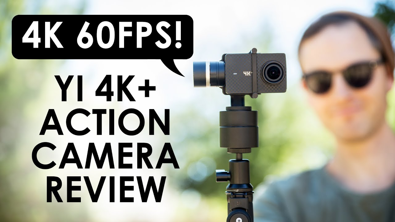 The First 4K 60fps Action Camera? — YI 4K+ Action Camera Review and Footage