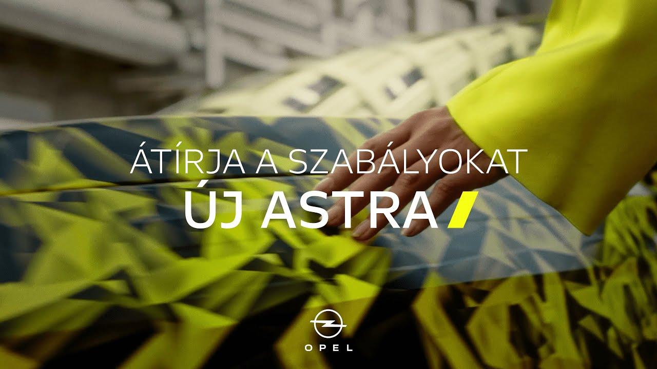 Új Opel Astra | Átírja a szabályokat!