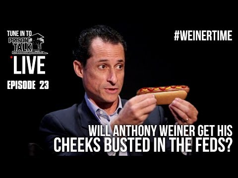 Will Anthony Weiner get his CHEEKS BUSTED in the Fed? - Prison Talk Live Stream E23