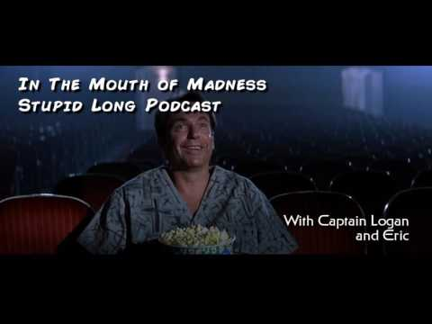 Stupid Long Podcast: In the Mouth of Madness
