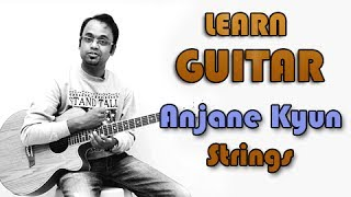 Anjane Kyun Guitar Lesson - Strings - Bilal Maqsood, Faisal Kapadia