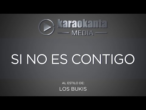 Karaokanta - Los Bukis - Si no es contigo