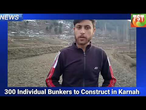 Big Relief For the people of Border Areas 300 Individual Bunkers to Construct in Karnah