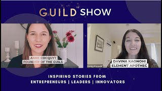 GUILD Show with Davina Kaonohi - CEO and Co-Founder talks about her Skincare Brand Element Apothec