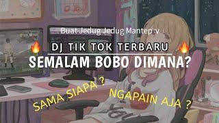 DJ SEMALAM BOBO DIMANA🔥