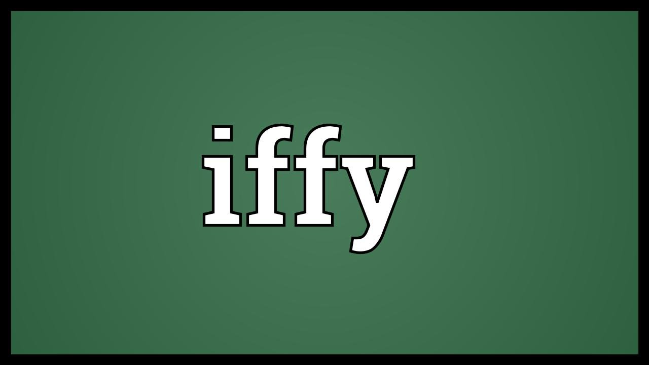 Iffy In Does What Texting Mean