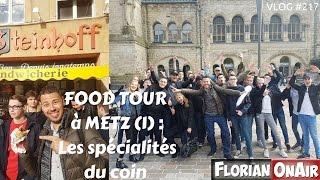 FOOD TOUR à METZ (1): Les spécialités du coin - VLOG #217