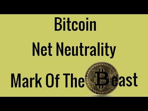 Bitcoin, Net Neutrality and The Mark Of The Beast
