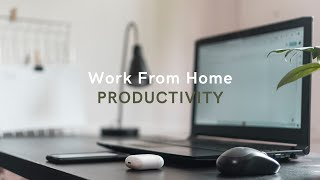 10 Productivity Tips for Working from Home