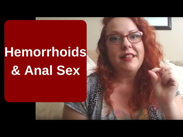 Hemorrhoids And Anal Sex