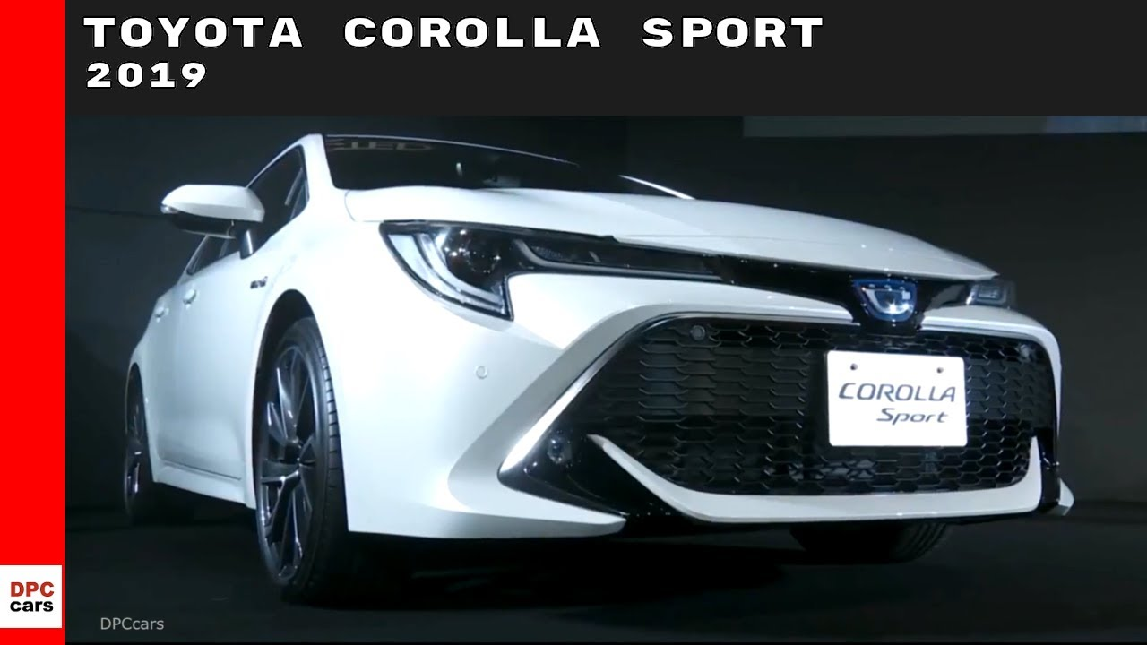 2019 Toyota Corolla Sport Youtube