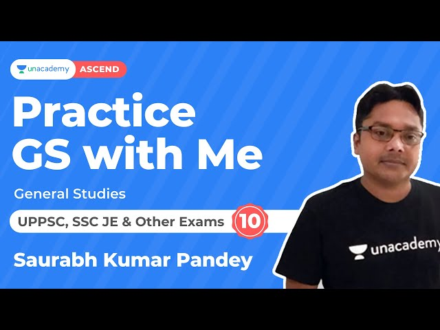 Practice GS with Me UPPSC, SSC JE and other exams 10 |  Saurabh Kumar Pandey| Unacademy Ascend