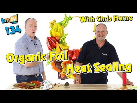 Organic Foil Heat Sealing: With Chris Horne from Amscan - BMTV 134