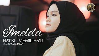 Imelda Hatiku Memilihmu [Official Music Video]