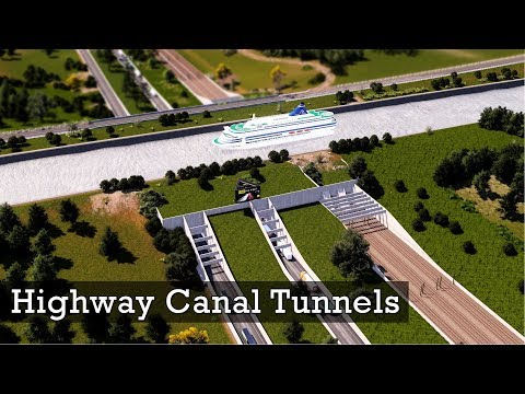 Highway Canal Tunnels - Cities Skylines: Custom Builds