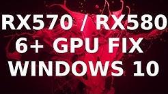 RX570 / RX580 6+ GPU AMD Driver Fix for Windows 10