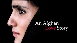 An Afghan Love Story - Official Movie Trailer