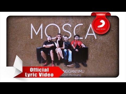 MOSCA - Tak Bisa Menggantimu (Lyric Video)