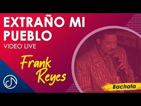 Frank Reyes - Extraño Mi Pueblo - Bachata Noche De Gala [LIVE]