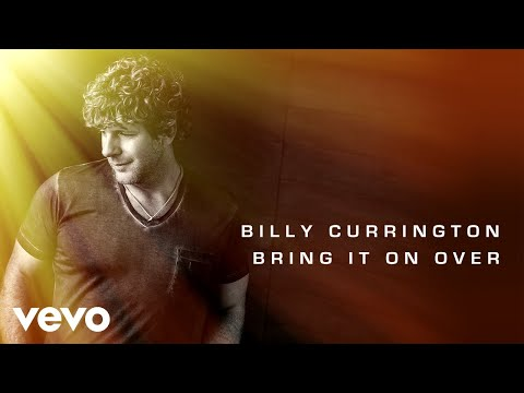 Billy Currington - Bring It On Over (Audio)