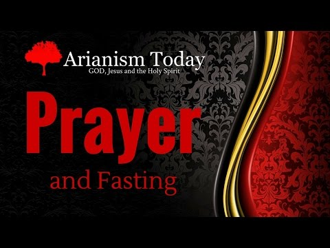 Prayer/Fasting Arianism Today #Arianism #arianism