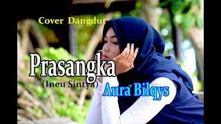 Download lagu PRASANGKA (ineu Sinthya) - Aura Bilqys # Dangdut Cover