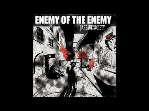Enemy Of The Enemy - As The Sun - Garbage Society