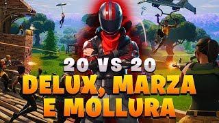 20 VS 20 CON DELUX, MARZA E MOLLURA!   FORTNITE ITA