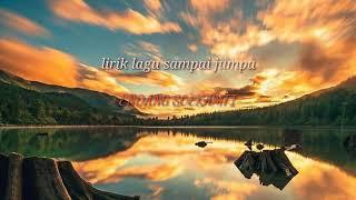 Lirik lagu_Endank soekamti_sampai jumpa