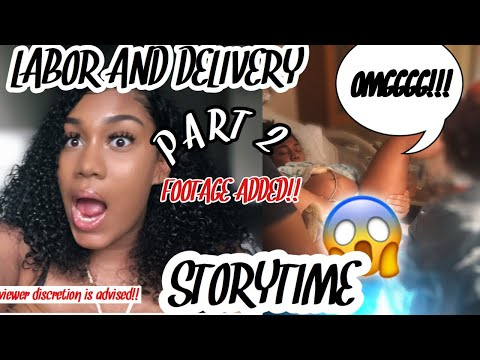 STORYTIME: LABOR & DELIVERY FOOTAGE   MY BIRTH EXPERIENCE   CRAZY + FUNNY   PT 2