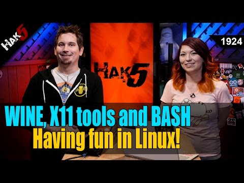 WINE, X11 Tools, and BASH: Having Fun in Linux! - Hak5 1924
