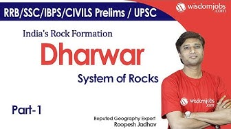 Dharwar System of Rocks | India's Rock Formation of Archean, Dharwar part-1 @Wisdom jobs