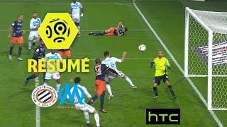 Montpellier Hérault SC - Olympique de Marseille (3-1)  - Résumé - (MHSC - OM) / 2016-17