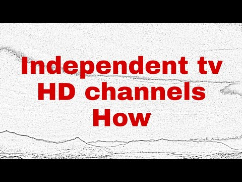 Independent tv HD channels How