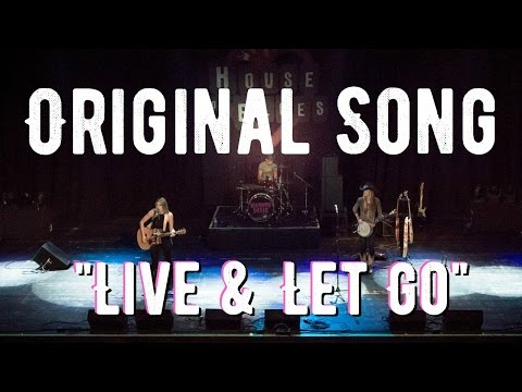 """Live and Let Go"" ORIGINAL SONG | Diamond Dixie"