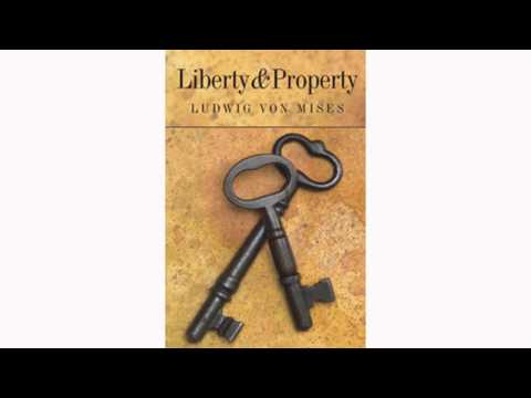 Liberty and Property (by Ludwig von Mises)