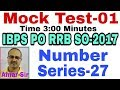 Mock Test | 01 | Number Series Questions | 27 |[IBPS PO RRB SO CLERK-2017] Unique Solution #Amar Sir