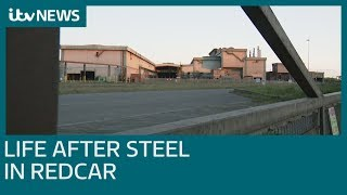 Life after steel in Redcar | ITV News