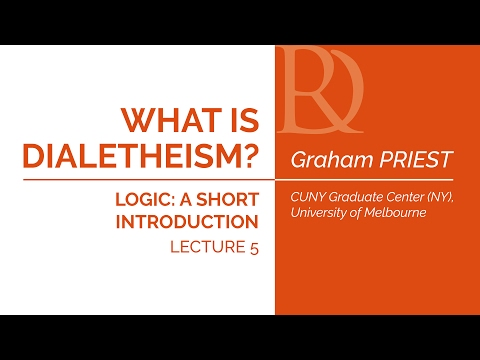 Graham Priest - 5. What is dialetheism?